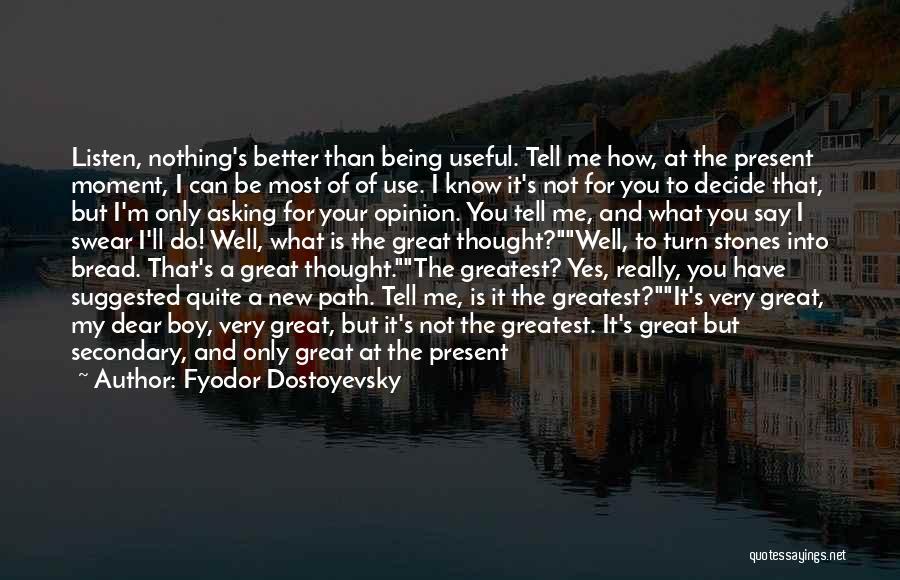 Better Man Quotes By Fyodor Dostoyevsky