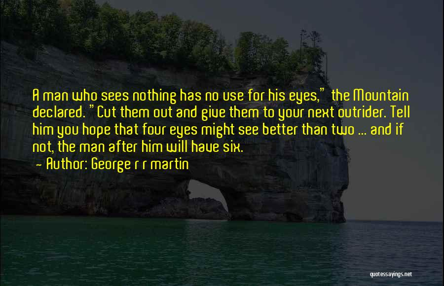 Better Man Quotes By George R R Martin