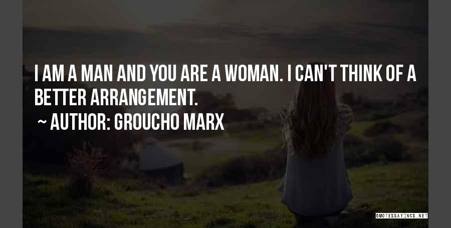 Better Man Quotes By Groucho Marx