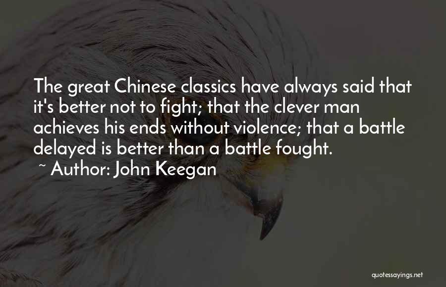 Better Man Quotes By John Keegan