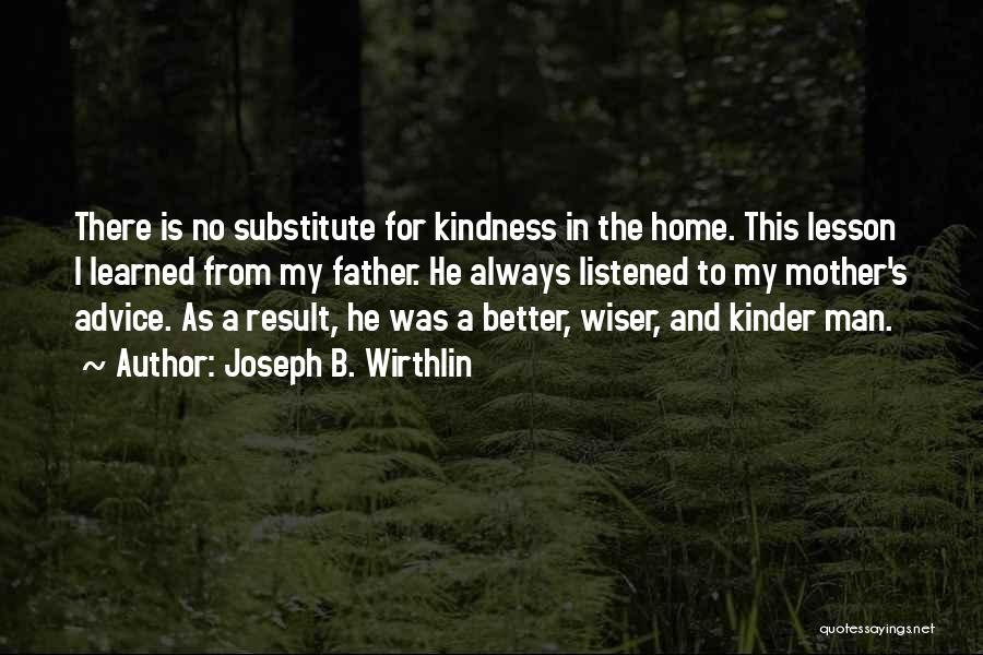 Better Man Quotes By Joseph B. Wirthlin
