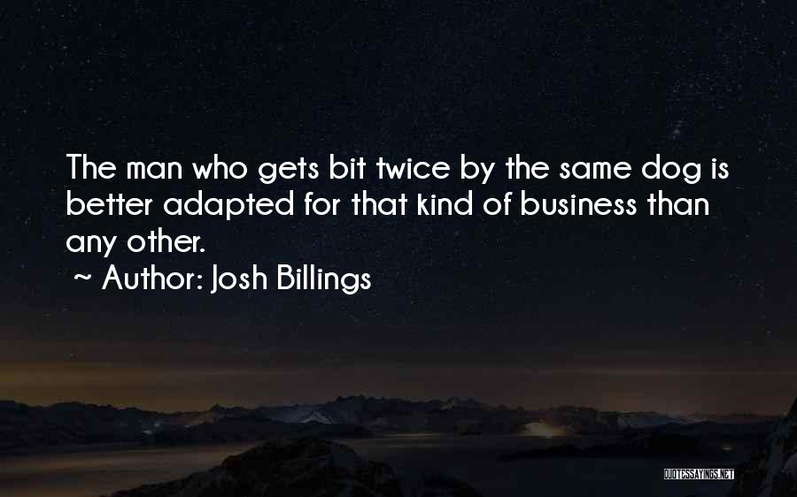 Better Man Quotes By Josh Billings