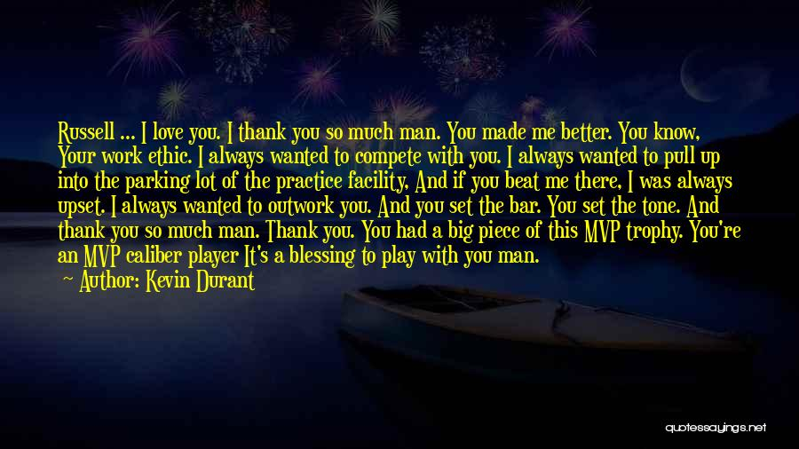 Better Man Quotes By Kevin Durant