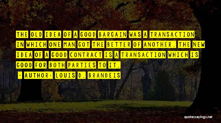 Better Man Quotes By Louis D. Brandeis