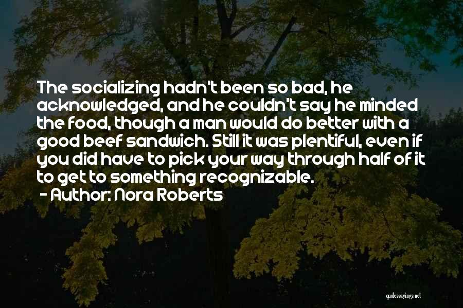 Better Man Quotes By Nora Roberts