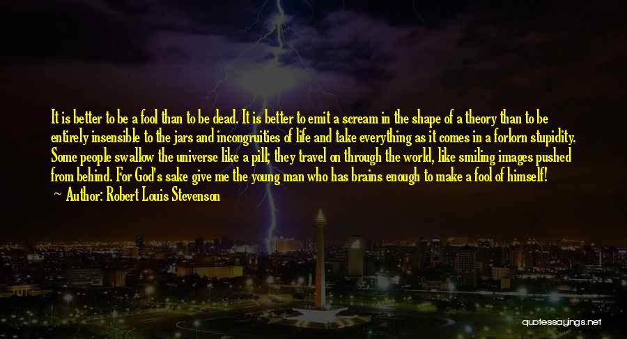 Better Man Quotes By Robert Louis Stevenson