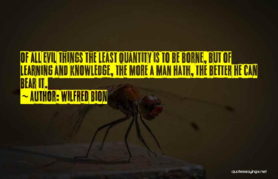 Better Man Quotes By Wilfred Bion