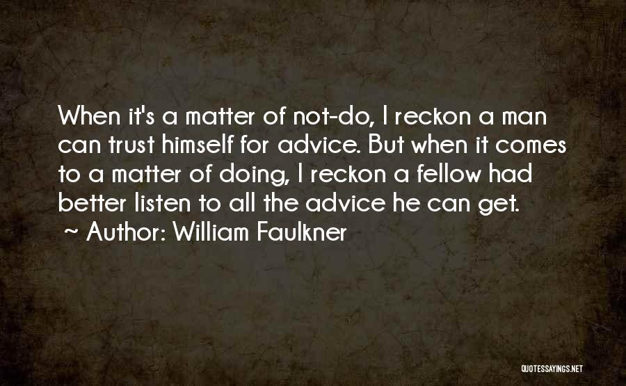 Better Man Quotes By William Faulkner