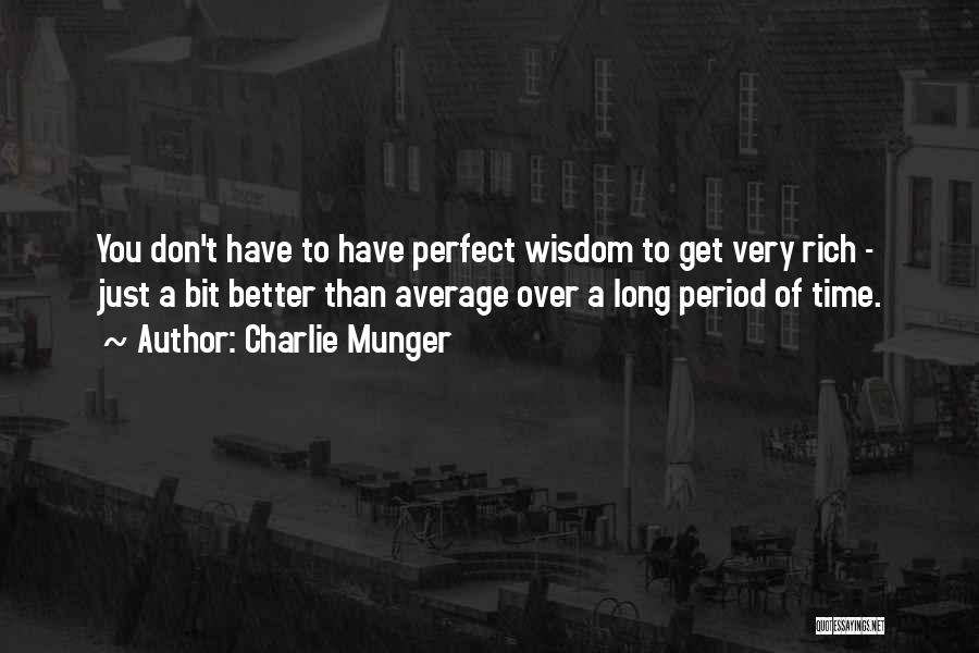 Better Than Average Quotes By Charlie Munger