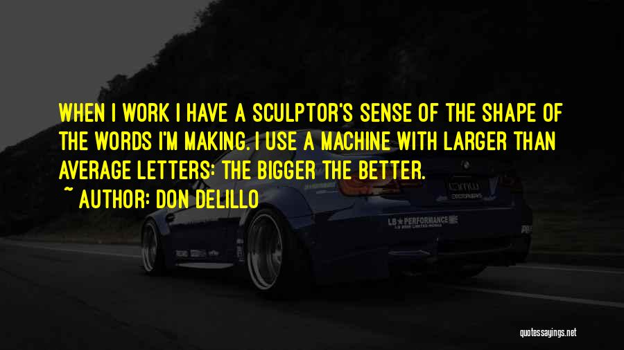 Better Than Average Quotes By Don DeLillo