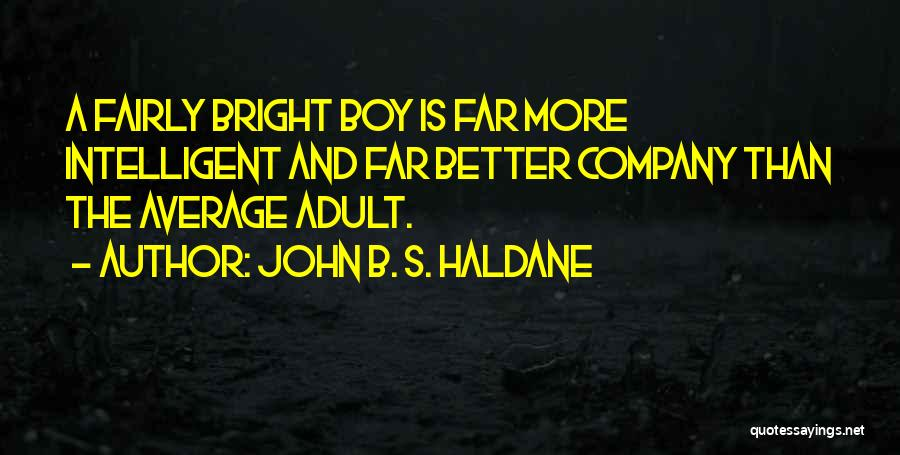 Better Than Average Quotes By John B. S. Haldane