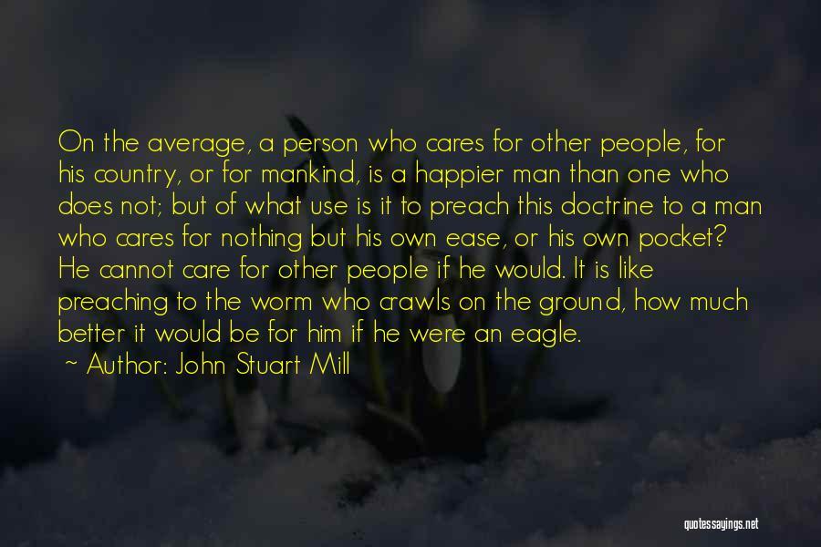 Better Than Average Quotes By John Stuart Mill