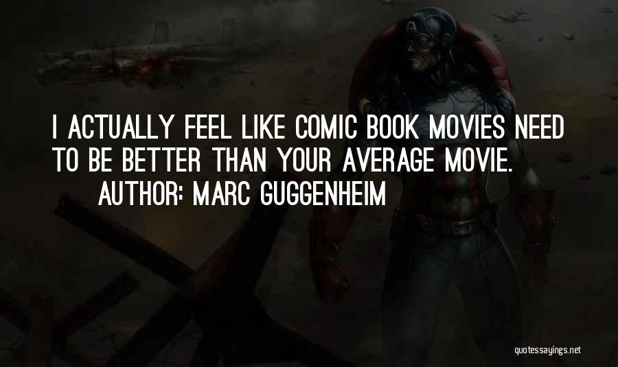 Better Than Average Quotes By Marc Guggenheim