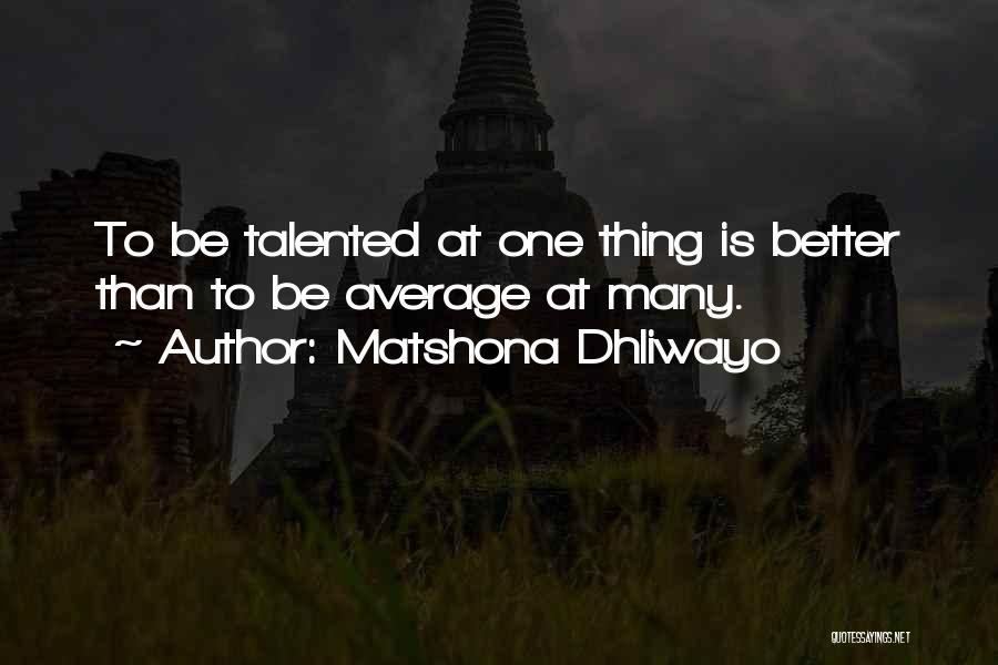 Better Than Average Quotes By Matshona Dhliwayo