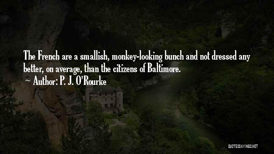 Better Than Average Quotes By P. J. O'Rourke