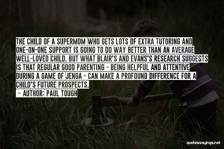 Better Than Average Quotes By Paul Tough