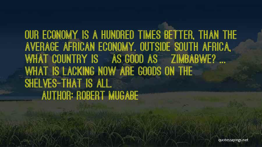 Better Than Average Quotes By Robert Mugabe