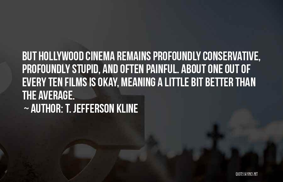 Better Than Average Quotes By T. Jefferson Kline