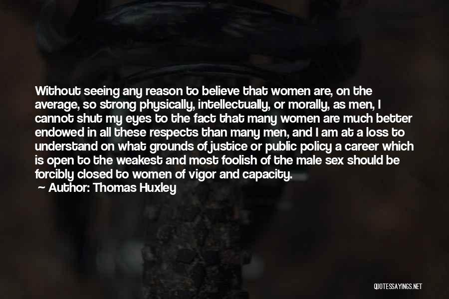 Better Than Average Quotes By Thomas Huxley