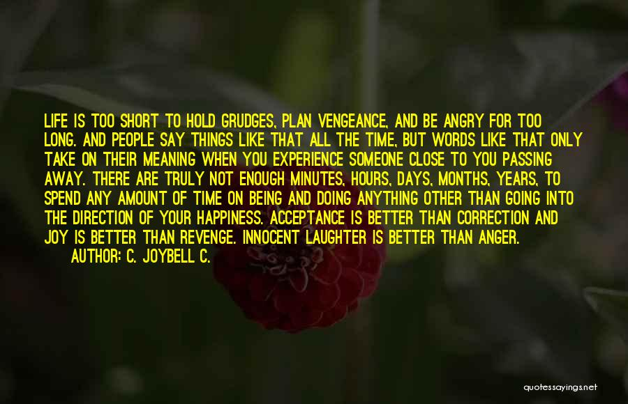 Better Than Revenge Quotes By C. JoyBell C.