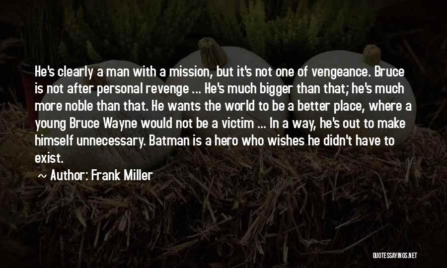 Better Than Revenge Quotes By Frank Miller