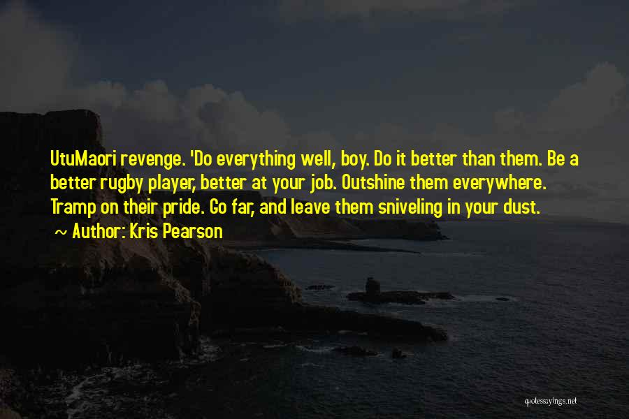 Better Than Revenge Quotes By Kris Pearson