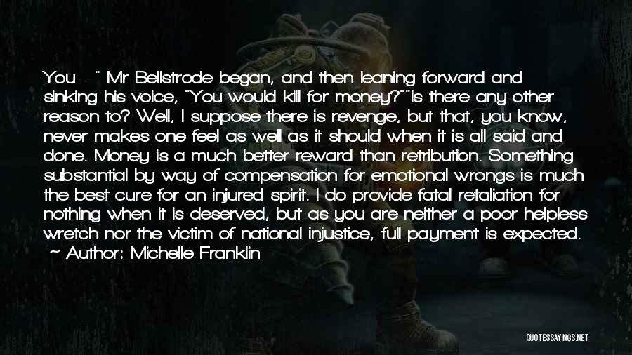 Better Than Revenge Quotes By Michelle Franklin