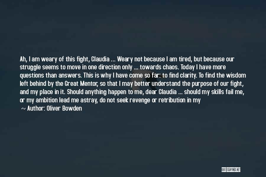 Better Than Revenge Quotes By Oliver Bowden