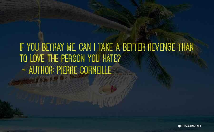 Better Than Revenge Quotes By Pierre Corneille