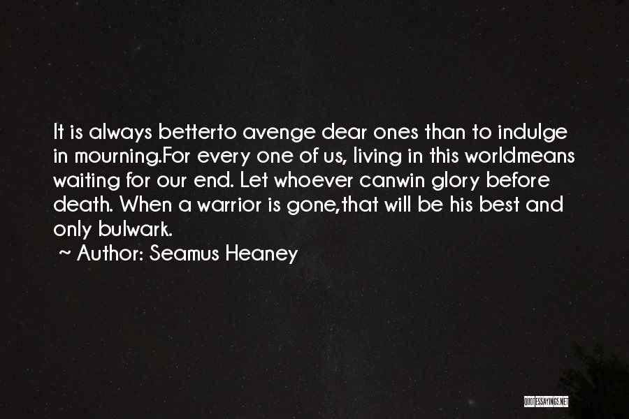 Better Than Revenge Quotes By Seamus Heaney