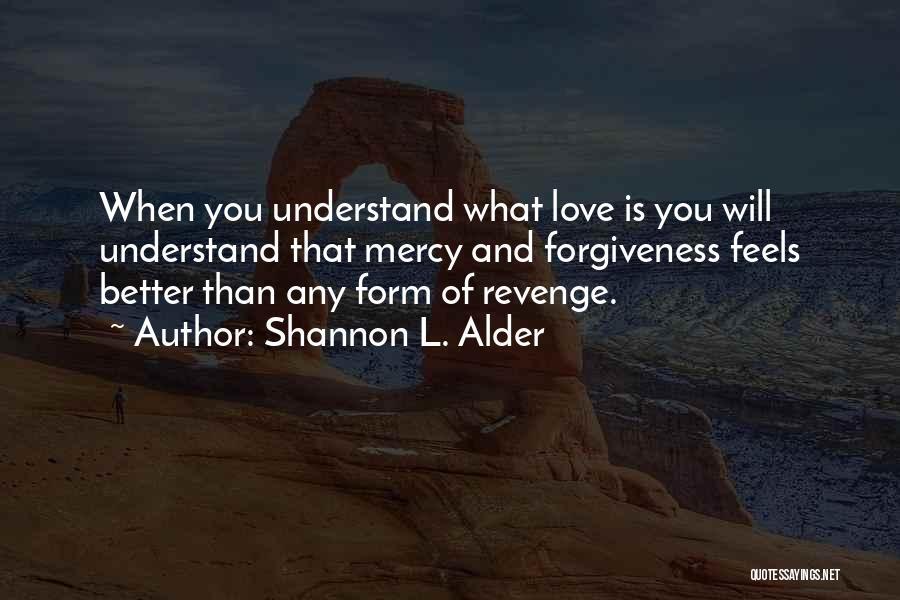 Better Than Revenge Quotes By Shannon L. Alder