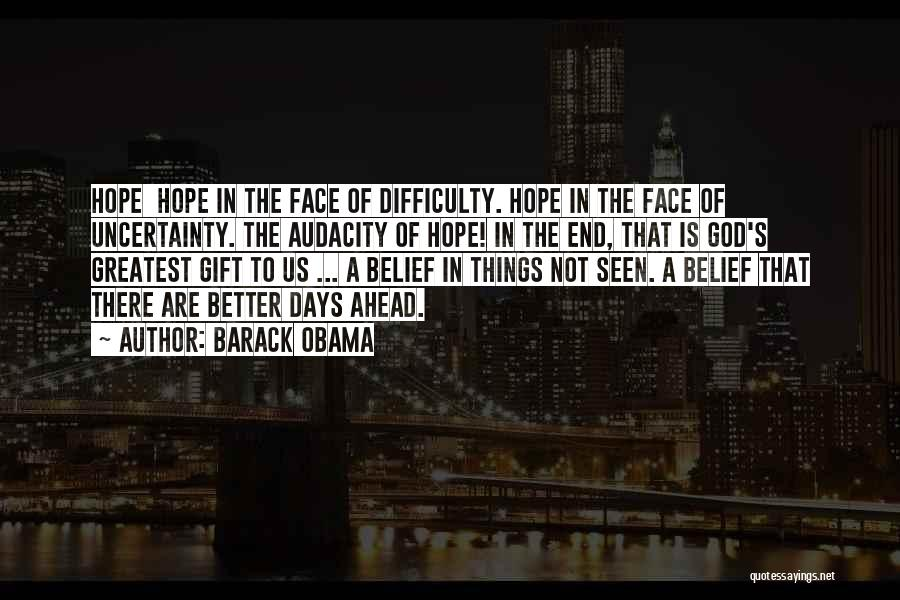 Better Things Ahead Quotes By Barack Obama