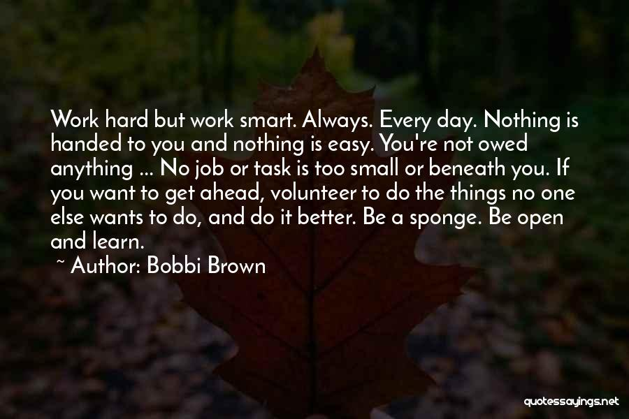 Better Things Ahead Quotes By Bobbi Brown