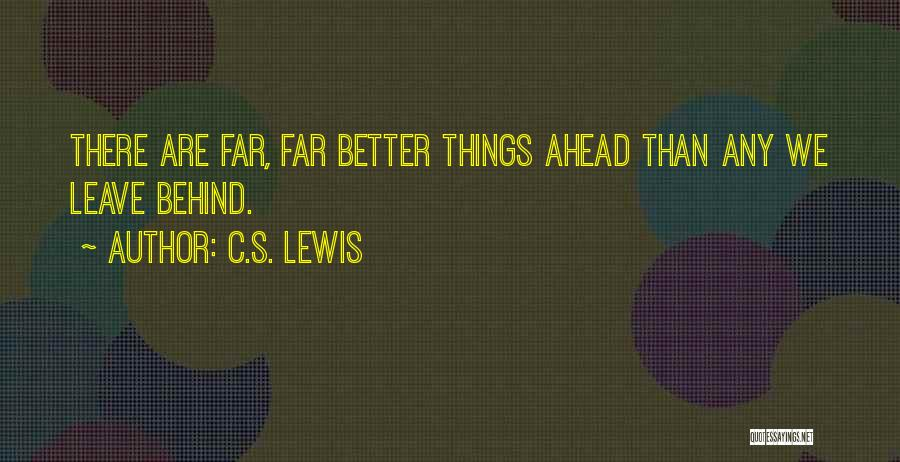 Better Things Ahead Quotes By C.S. Lewis