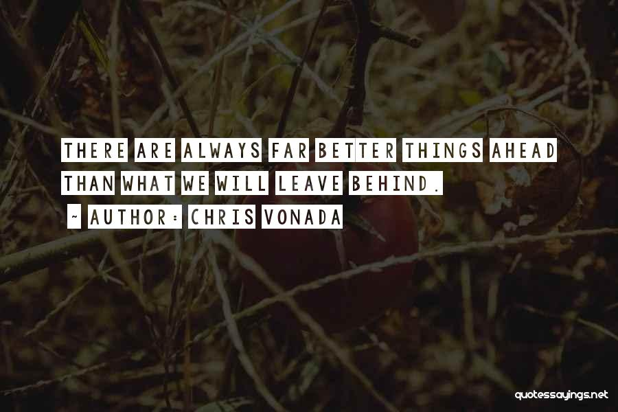 Better Things Ahead Quotes By Chris Vonada