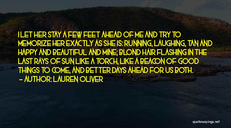 Better Things Ahead Quotes By Lauren Oliver
