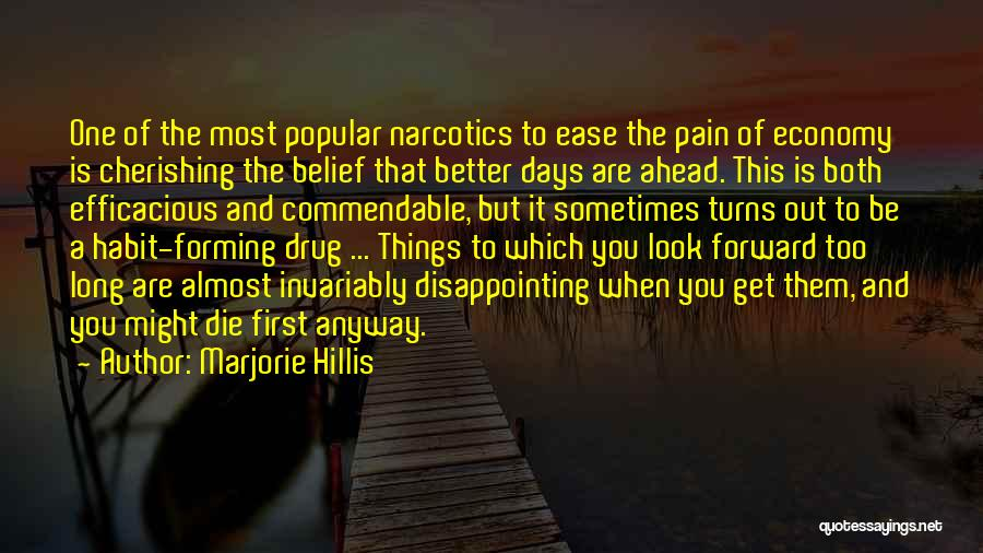 Better Things Ahead Quotes By Marjorie Hillis