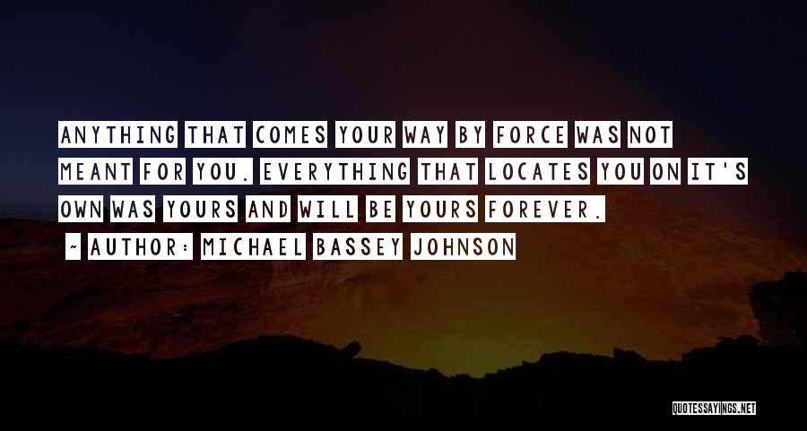Better Things Ahead Quotes By Michael Bassey Johnson