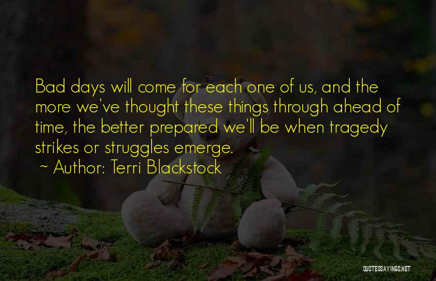 Better Things Ahead Quotes By Terri Blackstock