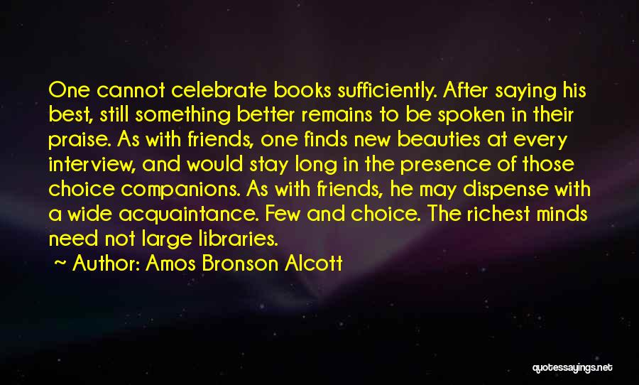Better To Stay Friends Quotes By Amos Bronson Alcott