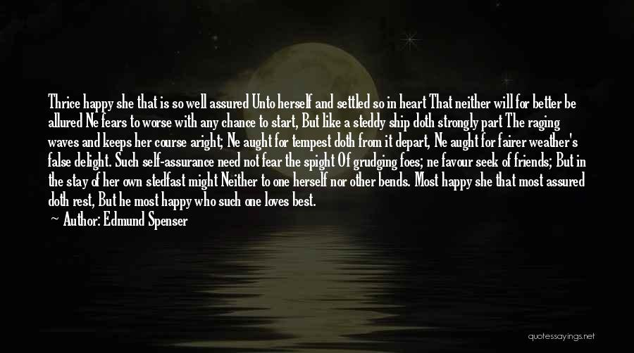 Better To Stay Friends Quotes By Edmund Spenser