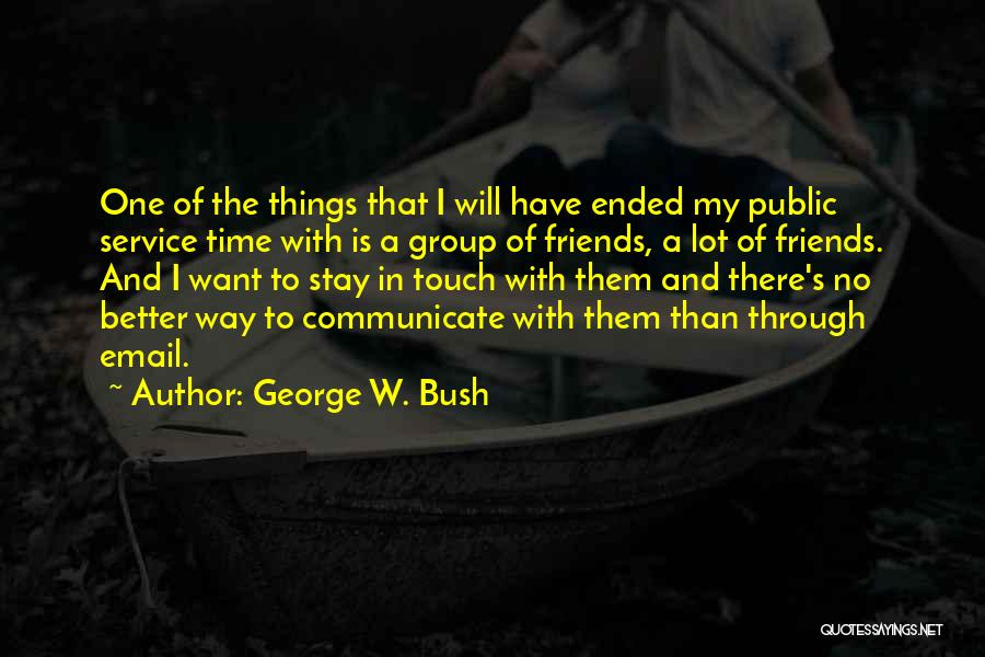 Better To Stay Friends Quotes By George W. Bush