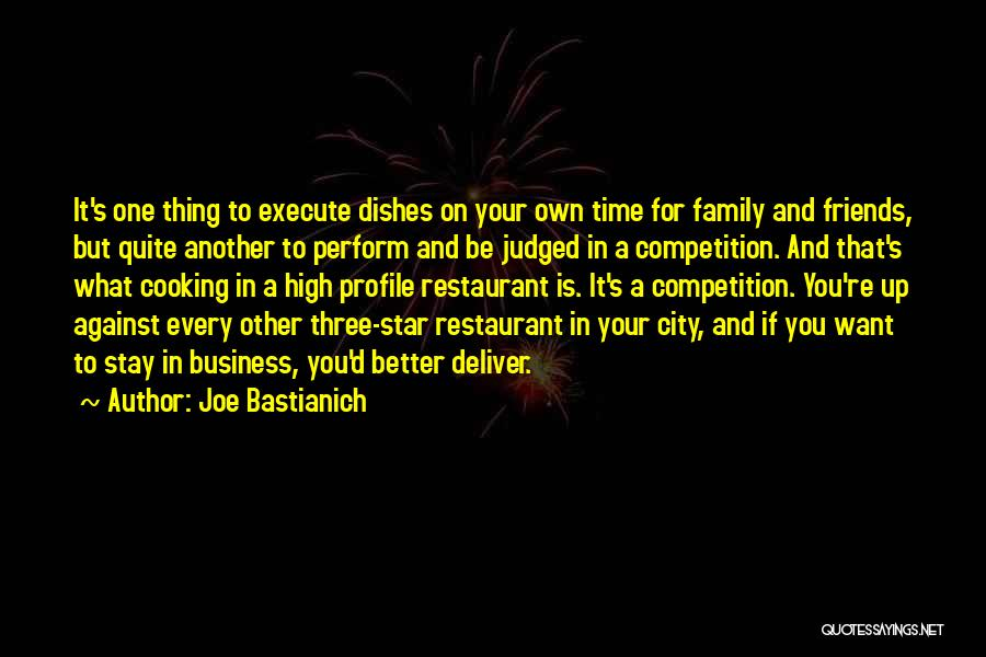 Better To Stay Friends Quotes By Joe Bastianich