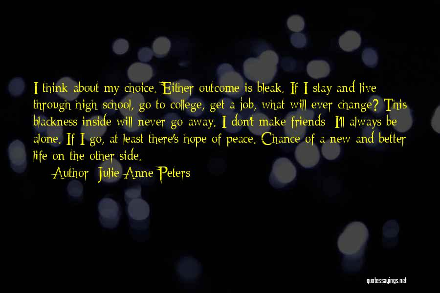 Better To Stay Friends Quotes By Julie Anne Peters
