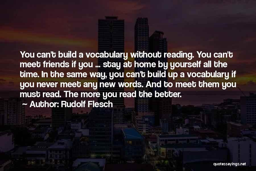 Better To Stay Friends Quotes By Rudolf Flesch