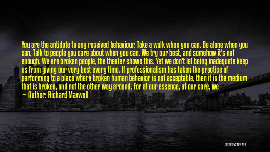 Better To Walk Alone Quotes By Richard Maxwell