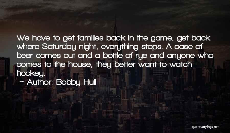 Better Watch Out Quotes By Bobby Hull