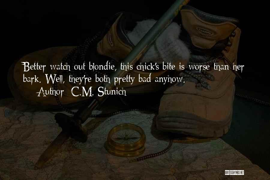 Better Watch Out Quotes By C.M. Stunich