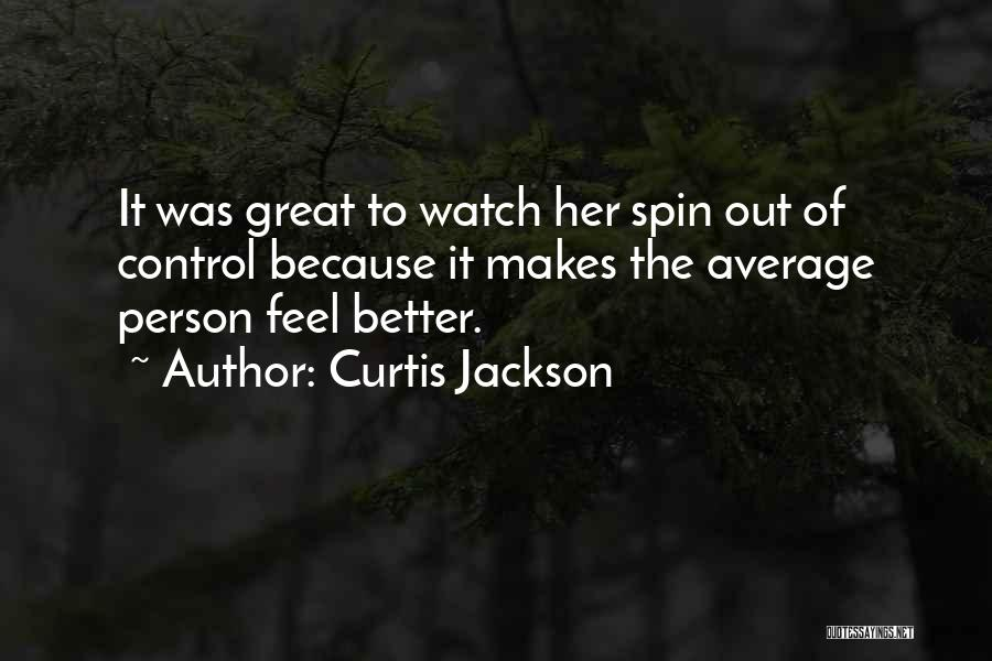 Better Watch Out Quotes By Curtis Jackson