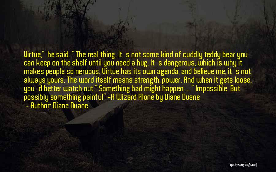 Better Watch Out Quotes By Diane Duane